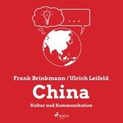 China - Kultur und Kommunikation (Ungekürzt)