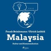 Malaysia - Kultur und Kommunikation (Ungekürzt)