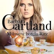 Milosc w hotelu Ritz - Ponadczasowe historie milosne Barbary Cartland