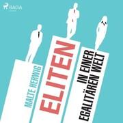 Eliten in einer egalitären Welt (Ungekürzt)