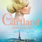 Sama w Paryzu - Ponadczasowe historie milosne Barbary Cartland