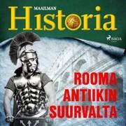 Rooma - Antiikin suurvalta
