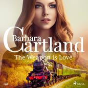 The Weapon is Love (Barbara Cartland's Pink Collection 146)