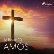 La Biblia: 30 Amós