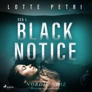 Black notice: Osa 1