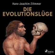 Die Evolutionslüge - Die Neandertaler und andere Fälschungen der Menschheitsgeschichte