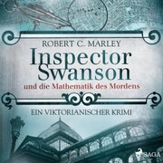 Inspector Swanson und die Mathematik des Mordens - Ein viktorianischer Krimi