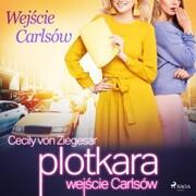 Plotkara: Wejscie Carlsów