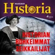 Historian rohkeimmat seikkailijat