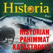 Historian pahimmat katastrofit
