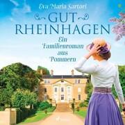 Gut Rheinhagen: Ein Familienroman aus Pommern