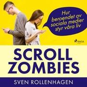 Scrollzombies: hur beroendet av sociala medier styr våra liv