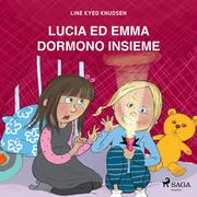 Lucia ed Emma dormono insieme