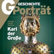 G/GESCHICHTE - Karl der Große - Krieger, Kaiser, Mythos