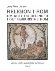 Religion i Rom - Om kult og ofringer i det førkristne Rom