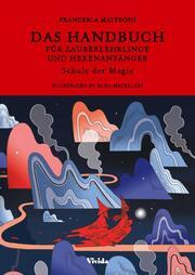 Das Handbuch für Zauberlehrlinge und Hexenanfänger