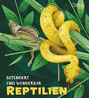 Besonders und wunderbar: Reptilien