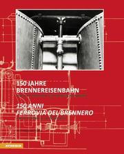 150 Jahre Brennereisenbahn/150 anni ferrovia del Brennero