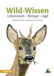 Wild-Wissen: Lebensraum - Biologie - Jagd