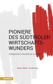Pioniere des Südtiroler Wirtschaftswunders
