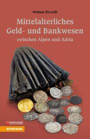 Mittelalterliches Geld- und Bankwesen zwischen Alpen und Adria