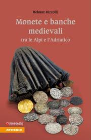 Monete e banche medievali tra le Alpi e l'Adriatico