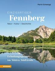 Einzigartiger Fennberg - Erholungsgebiet im Süden Südtirols