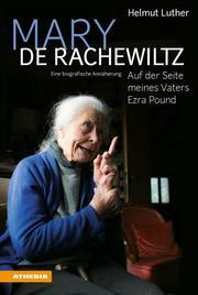 Mary de Rachewiltz - Meinem Vater Ezra Pound verpflichtet