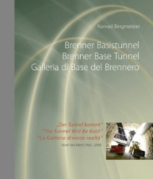 Brenner Basistunnel/Brenner Base Tunnel/Galleria di Base del Brennero
