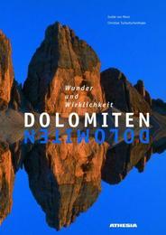 Dolomiten - Wunder und Wirklichkeit