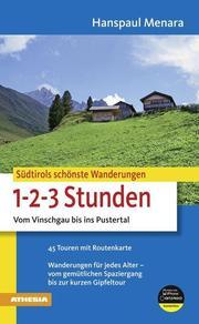 Südtirols schönste Wanderungen für 1-2-3-Stunden