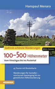 Südtirols schönste Wanderungen - 100-500 Höhenmeter