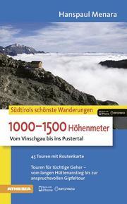 Südtirols schönste Wanderungen - 1000-1500 Höhenmeter