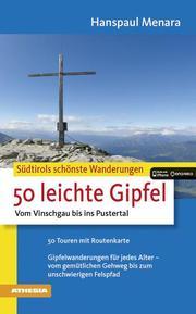 Südtirols schönste Wanderungen - 50 leichte Gipfel