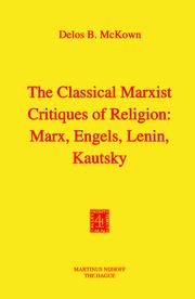 The Classical Marxist Critiques of Religion: Marx, Engels, Lenin, Kautsky