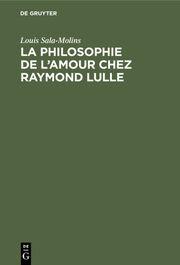 La philosophie de l'amour chez Raymond Lulle