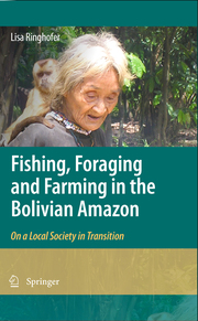 Fishing, Foraging and Farming in the Bolivian Amazon
