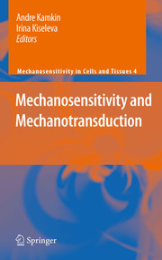 Mechanosensitivity and Mechanotransduction