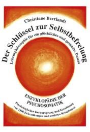 Der Schlüssel zur Selbstbefreiung - Lebensphilosophie für ein glückliches und gesundes Dasein
