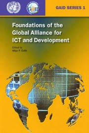 Foundations of the Global Alliance for ICT and Development