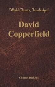 David Copperfield (World Classics, Unabridged)