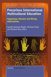 Precarious International Multicultural Education:Hegemony, Dissent and Rising Alternatives
