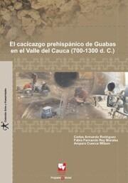 El cacicazgo prehispánico de Guabas, en el Valle del Cauca (700 - 1300 D.C.)