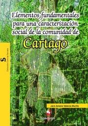Elementos fundamentales para una caracterización social de la comunidad de Cartago