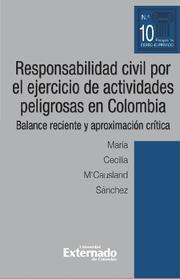 Responsabilidad civil por el ejercicio de actividades peligrosas en Colombia. Balance reciente y aproximación crítica