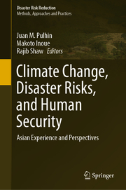 Climate Change, Disaster Risks, and Human Security