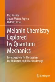 Melanin Chemistry Explored by Quantum Mechanics