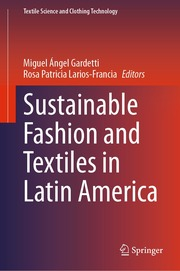 Sustainable Fashion and Textiles in Latin America
