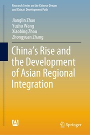 China's Rise and the Development of Asian Regional Integration