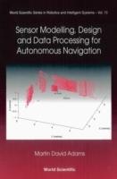Sensor Modelling, Design And Data Processing For Autonomous Navigation